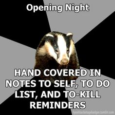 The Backstage Badger. Actually, hands full of safety pins with wrists full of hangers if you're in costumes. Theatre Jokes, Drama Theatre, Theatre Problems, Theatre Nerds, Music Theater, Broadway Theatre, Musicals Broadway, Broadway Plays, Making Tape