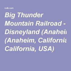 Big Thunder Mountain Railroad - Disneyland (Anaheim, California, USA)