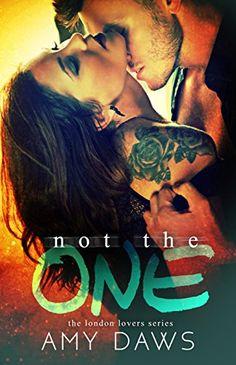Not The One (London Lovers Series Book 4) by Amy Daws https://www.amazon.com/dp/B018WHN3F6/ref=cm_sw_r_pi_dp_U_x_rtoHAbV3XCPMT