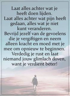 Alles achter laten - Apocalypse Now And Then New Life Quotes, Mama Quotes, Quotes To Live By, Cool Words, Wise Words, Favorite Quotes, Best Quotes, Happy Minds, Dutch Quotes