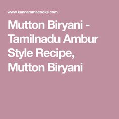Mutton Biryani - Tamilnadu Ambur Style Recipe, Mutton Biryani