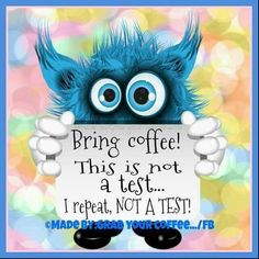 Bring Coffee This Is Not A Test