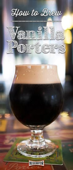 How to Brew a Vanilla Porter (With All-Grain & Extract Recipes)