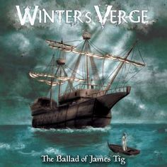 "WINTER'S VERGE: ""The Ballad Of James Tig"" Cover Art, Catchy Lines, Music Web, Concept Album, Symphonic Metal, Metal Albums, Power Metal, Thrash Metal, Sea Monsters"