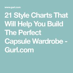 21 Style Charts That Will Help You Build The Perfect Capsule Wardrobe - Gurl.com