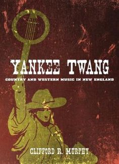Yankee Twang: Country And Western Music In New England PDF