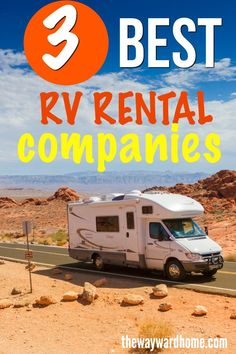 If you're dreaming about renting an RV for your next trip, or simply want to try before you buy, these are great motorhome rental companies. #thewaywardhome #RVrental #motorhome #camper #camping #RVing #RVrental