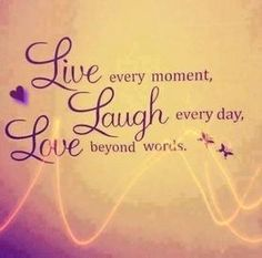 Live laugh love beyond words *