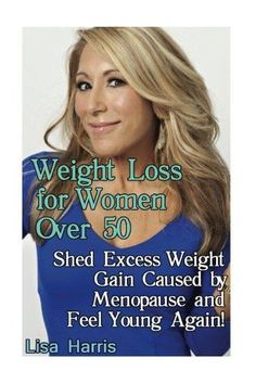 """Getting Your FREE Bonus Download this book, read it to the end and see """"BONUS: Your FREE Gift"""" chapter after the conclusion. Weight Loss for Women Over 50 Shed Excess Weight Gain Caused by Menopause and Feel Young Again! In this book we will take a look into how natural changes that occur within our …"""