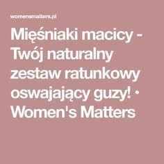 Mięśniaki macicy - Twój naturalny zestaw ratunkowy oswajający guzy! • Women's Matters