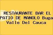 http://tecnoautos.com/wp-content/uploads/imagenes/empresas/restaurantes/thumbs/restaurante-bar-el-patio-de-manolo-buga-valle-del-cauca.jpg Teléfono y Dirección de RESTAURANTE BAR EL PATIO DE MANOLO, Buga, Valle del Cauca, Colombia - http://tecnoautos.com/actualidad/directorio/restaurantes/restaurante-bar-el-patio-de-manolo-cr10-1-08-buga-valle-del-cauca-colombia/