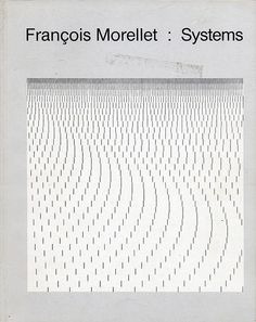 Francois Morellet : Systems designed by Bud Jacobs Graphic Design Illustration, Graphic Design Art, Book Design, Cover Design, Ascii Art, Op Art, Bud, Graduation Project, Computer Art