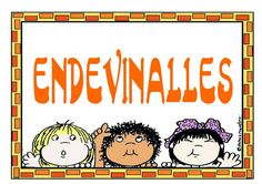 Un bon recurs per treballar el vocabulari amb els infants i a l'hora desenvolupar el pensament, la imaginació .... és mitjançant les ENDEVI...