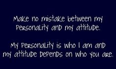 personality and attitude. exactly.