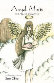 """""""Angel Marie - The Making of an Angel"""" by Sam Oliver. This story takes you on a journey into pregnancy loss through the eyes of a child. A Groundbreaking Novel like no other of it's kind. Book Of Life, This Book, Baby Joey, Stillborn, My Wish For You, Famous Books, Little Black Books, Infant Loss, Beautiful Babies"""