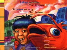 Lakas and the Manilatown Fish/Si Lakas at ang Isdang Manilatown by Anthony D. Robles http://www.amazon.com/dp/0892391820/ref=cm_sw_r_pi_dp_baVtub1PFX7D4 Tagalog