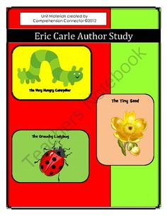 Eric Carle Author Study Set 1 from Comprehension Connection on TeachersNotebook.com -  (37 pages)  - This unit includes THe Very Hungry Caterpillar, Tiny Seed, and Grouchy Ladybug.