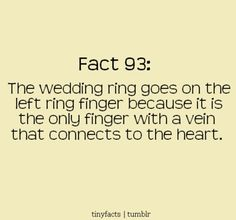 I love that this is the reason for wedding ring finger placement. - Click image to find more Quotes Pinterest pins