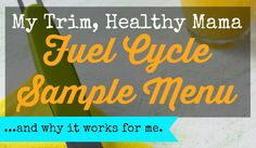 My Trim, Healthy Mama Fuel Cycle.....and why it works for me.