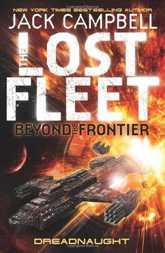 The Lost Fleet: Beyond the Frontier: Dreadnaught: Amazon.de: Jack Campbell: Englische Bücher