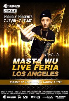 Masta Wu + Danny 1TYM!  7/17 FRI & 7/18 SAT @ FERIA LA FREE B4 1030 ALL RSVP > http://eepurl.com/br5qnL  Masta Wu - 이리와바 w/ Dok2 & Bobby MV > http://youtu.be/yiK9Hnxlgrk LIVE > http://youtu.be/LJ6vAqDv2JE  VIP/Table RSVP 테이블 예약 CALL OR TEXT 408-529-1804   Soul Krush Entertainment www.soulkrush.com www.facebook.com/soulkrush  #SOULKRUSH #HIPHOP #PARTY #NIGHTLIFE #FERIALA #FERIA #LA #MASTAWU #YG #마스타우 #엘에이 #페리아 #소크