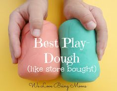 We Love Being Moms!: 10 Homemade Play-dough Recipes - the first recipe is easy to make! It is soft and leaves no residue on your hands. Will make it again.