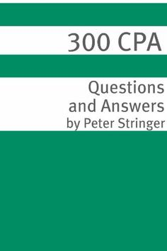 300 CPA Certified Public Accountant Exam Questions And Answers By Rebecca Robinson
