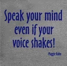 Speak Your Mind Even If Your Voice Shakes!