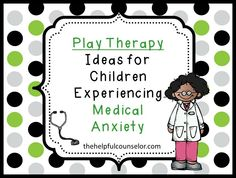 Easy play therapy ideas for working with children experiencing medical anxiety. #playtherapy #anxiety