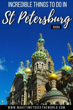 Things to Do in St Petersburg #russia Featuring Church of the Saviour on Spilled Blood, Hermitage Museum, Peter & Paul Fortress, Peterhof, Yusupov Palace, Faberge Museum, St Petersburg Metro, Palace Embankment, Catherine Palace + Others!
