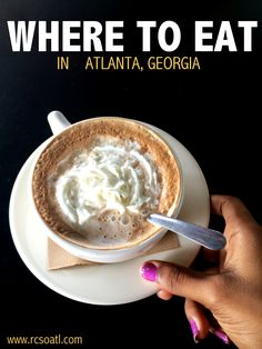 LIST of best places to eat in #ATLANTA