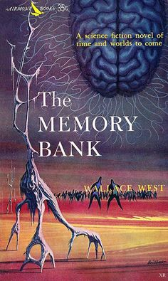 The Memory Bank by Wallace West - awesome classic sci-fi book cover Pulp Fiction Book, Science Fiction Books, Fiction Novels, Wallace West, Book Cover Art, Book Covers, Movie Covers, Book Art, Classic Sci Fi Books