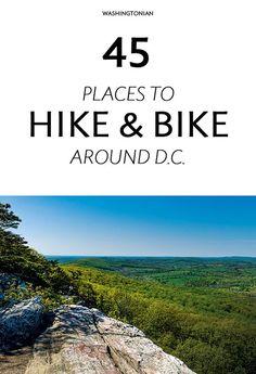 The 45 Best Places to Go Hiking or Biking Near Washington, D.C.   Washingtonian