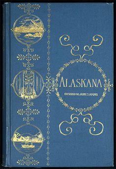 Alaskana 1894. https://www.pinterest.com/atticatalley/alaska/
