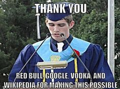 Seriously gonna be my graduation speach. lol