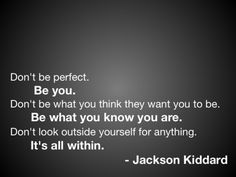 Don't be perfect.