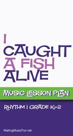 I Caught A Fish Alive (Rhythm) | Free Music Lesson Plan - http://www.makingmusicfun.net/htm/f_mmf_music_library/i-caught-a-fish-alive-lesson.htm