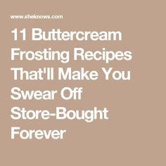 11 Buttercream Frosting Recipes That'll Make You Swear Off Store-Bought Forever