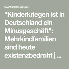 """""""Kinderkriegen ist in Deutschland ein Minusgeschäft"""": Mehrkindfamilien sind heute existenzbedroht René Harder"""