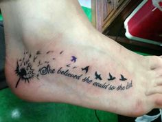 she believed she could so she did tattoo | Foot Tattoos Quotes