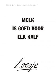 L - Milk is good for each calf