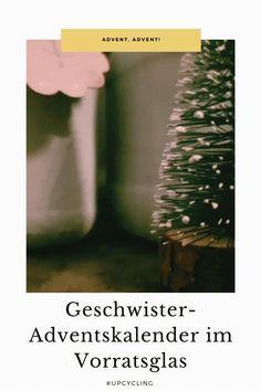 Geschwister-Adventskalender im Vorratsglas #upcycling - DIY Projekt