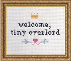 Cross Stitch Kits PDF: Welcome Tiny Overlord - This kit was created for the release of Let's Panic About Babies! by Alice Bradley of finslippy and Eden Kennedy of fussy! Cross Stitching, Cross Stitch Embroidery, Embroidery Patterns, Baby Cross Stitch Patterns, Hand Embroidery, Cross Stitch For Baby, Funny Embroidery, Learn Embroidery, Floral Embroidery