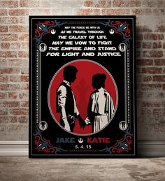 Star Wars Han & Leia art poster, that can be personalized with the bride and grooms names and wedding date. May the Force be with us as we travel through the galaxy of life. May we vow to fight the empire and stand for light and justice.
