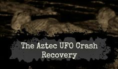 On March 25, 1948, a UFO was detected and picked up on their scopes by three separate and strategically located radar units in the southwestern part of the United States. It is theorized that [the beam from one of the radars] had some kind of effect on the central control system of the flying object, for immediately it seemed to go out of control. The following is an in-depth overview of the crash and subsequent recovery of a UFO and sixteen humanoid occupants near Aztec, New Mexico: