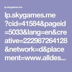 lp.skygames.me ?cid=41584&pageid=5033&lang=en&creative=222987264128&network=d&placement=www.alldesigncreative.com&keyword=&adgroup=42197456810&device=android%2Bgeneric&gclid=COuYuZuU-tYCFWa-7QodCWUJ5g
