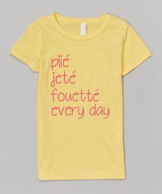 Yellow 'Plie Jete Fouette' Tee - Infant Toddler Girls & Women