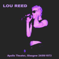 Lou Reed – Apollo Theatre Glasgow [09.24 .1973][Bootleg] 1973
