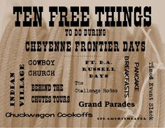 """to Cheyenne Frontier Days On your way to Cheyenne, pass through Wyoming's seven national parks to get a feel for the state's supreme scenery. Then, meet their supreme people at """"The Daddy of 'em All,"""" a 10-day rodeo-meets-small-town-bonanza with free pancake breakfasts and concerts."""