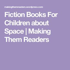Fiction Books For Children about Space | Making Them Readers